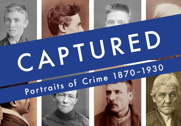 Captured: Portraits of Crime 1870 to 1930
